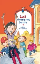Lou n'aime pas perdre by Jean-Philippe Chabot