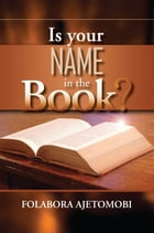 Is your name in the book? by Folabora Ajetomobi