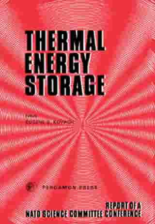 Thermal Energy Storage: The Report of a NATO Science Committee Conference Held at Turnberry, Scotland, 1st-5th March, 1976