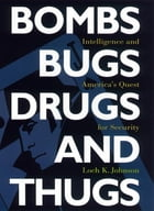 Bombs, Bugs, Drugs, and Thugs: Intelligence and America's Quest for Security