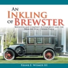 An Inkling of Brewster by Frank E. Wismer III