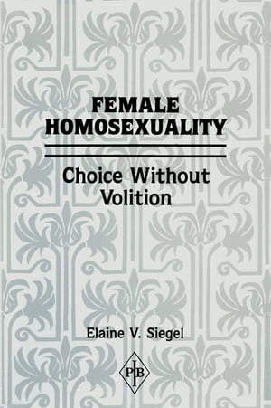 Female Homosexuality Choice Without Volition