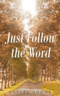 Just Follow the Word 60a3afe7-370e-4838-8f96-dbc834e93e9d