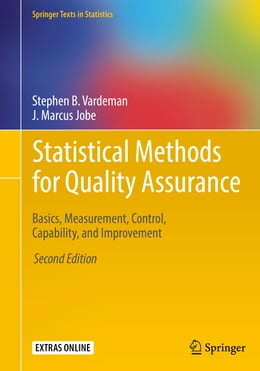Book Statistical Methods for Quality Assurance: Basics, Measurement, Control, Capability, and Improvement by Stephen B. Vardeman