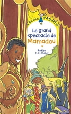 Le grand spectacle de Mamadou by Jean-Philippe Chabot