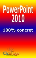 PowerPoint 2010 100% concret by Alain Nauleau
