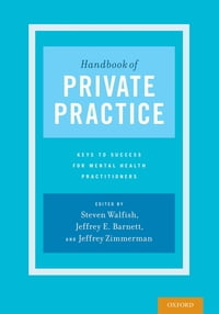 Handbook of Private Practice: Keys to Success for Mental Health Practitioners