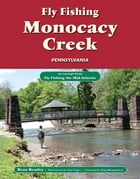 Fly Fishing Monocacy Creek, Pennsylvania: An Excerpt from Fly Fishing the Mid-Atlantic by Beau Beasley