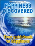 Happiness Discovered by Udo Stadtsbuchler