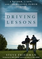 Driving Lessons: A Father, a Son, and the Healing Power of Golf by Steve Friedman