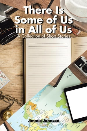 There Is Some of Us in All of Us: A Collection of Short Stories