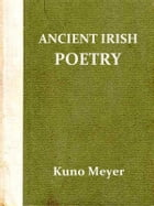 Selections from Ancient Irish Poetry by Kuno Meyer, Translator