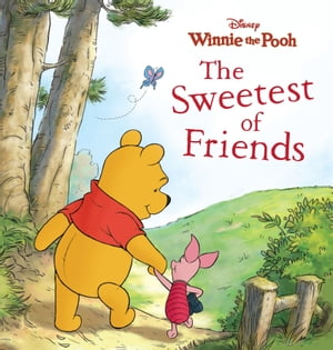Winnie the Pooh: The Sweetest of Friends