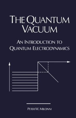 Book The Quantum Vacuum: An Introduction to Quantum Electrodynamics by Milonni, Peter W.