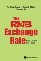 The RMB Exchange Rate: Past, Current, and Future by Yin-Wong Cheung