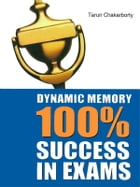 Dynamic Memory 100% Success in Exams by Tarun Chakarborty