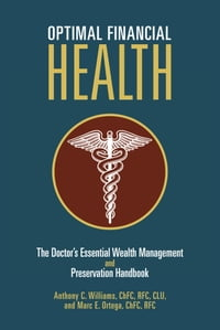 Optimal Financial Health: The Doctor's Essential Wealth Management and Preservation Handbook