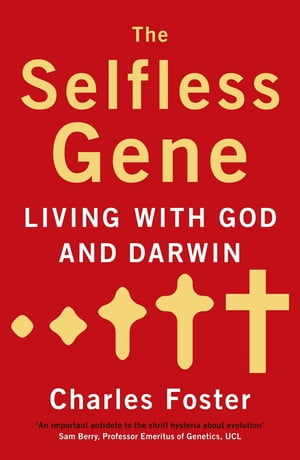 The Selfless Gene Living with God and Darwin