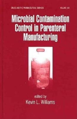 Book Microbial Contamination Control in Parenteral Manufacturing by Williams, Kevin