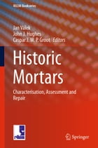 Historic Mortars: Characterisation, Assessment and Repair