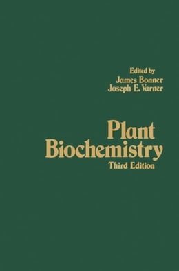 Book Plant Biochemistry by Bonner, James