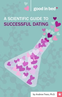 A Scientific Guide to Successful Dating