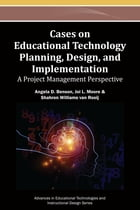 Cases on Educational Technology Planning, Design, and Implementation: A Project Management…