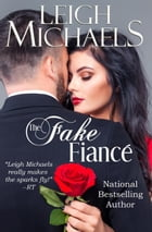The Fake Fiance by Leigh Michaels