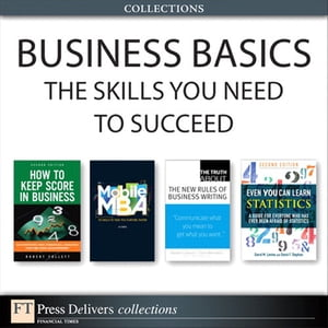 Business Basics The Skills You Need to Succeed (Collection)