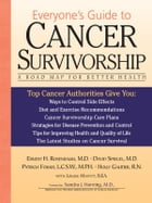 Everyone's Guide to Cancer Survivorship: A Road Map for Better Health