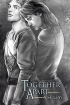 Together, Apart by Y.H. Lim