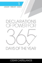 Declarations of Power For 365 Days of the Year Volume 1: Volume 1 by Cesar Castellanos