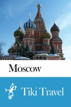 Moscow (Russia) Travel Guide - Tiki Travel by Tiki Travel