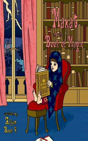 Maxat and the Book of Magic: Book 4