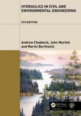 Book Hydraulics in Civil and Environmental Engineering, Fifth Edition by Chadwick, Andrew