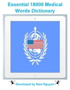 Essential 18000 Medical Words Dictionary by Nam Nguyen