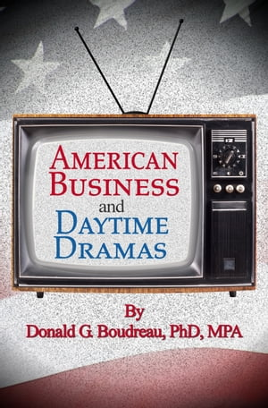 American Business and Daytime Dramas by Donald G Boudreau