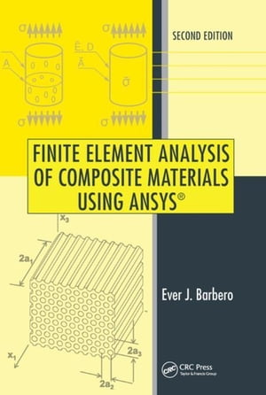 Finite Element Analysis of Composite Materials Using ANSYS�,  Second Edition