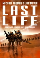 Last Life (Lifers Book 1) by Michael G. Thomas