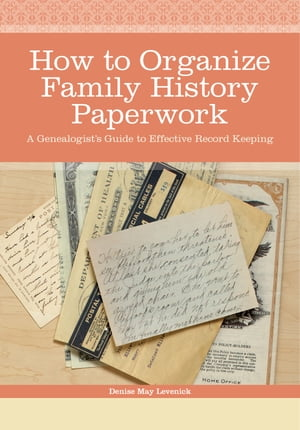 How to Organize Family History Paperwork A Genealogist's Guide to Effective Record Keeping