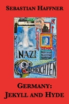 Germany: Jekyll and Hyde: An Eyewitness Analysis of Nazi Germany by Sebastian Haffner