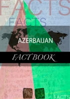 Azerbaijan Fact Book by kartindo.com