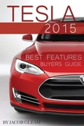Tesla 2015: Best Features Buyers Guide 5f4ed709-fc16-4111-9e87-ffae77bff563