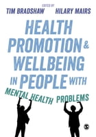 Health Promotion and Wellbeing in People with Mental Health Problems by Tim Bradshaw