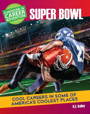 Choose Your Own Career Adventure at the Super Bowl by K.C. Kelley