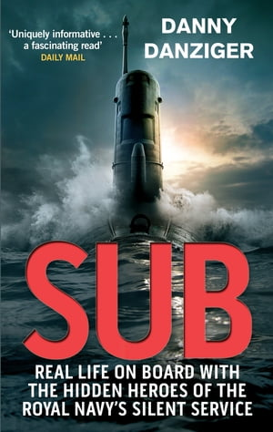 Sub Real Life on Board with the Hidden Heroes of the Royal Navy's Silent Service