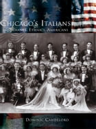 Chicago's Italians: by Dominic Candeloro