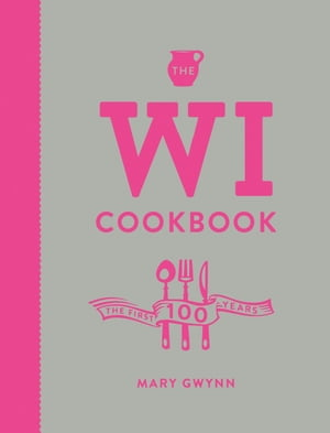 The WI Cookbook The First 100 Years