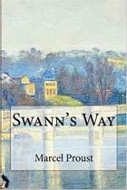 Swann's Way: In Search of Lost Time #1 by Marcel Proust