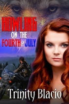 Howling on the Fourth of July by Trinity Blacio